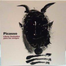 Libros de segunda mano: PICASSO. LIBROS ILUSTRADOS PARA LOS AMIGOS. FUNDACIÓN BANCAJA, 2009.. Lote 154945658