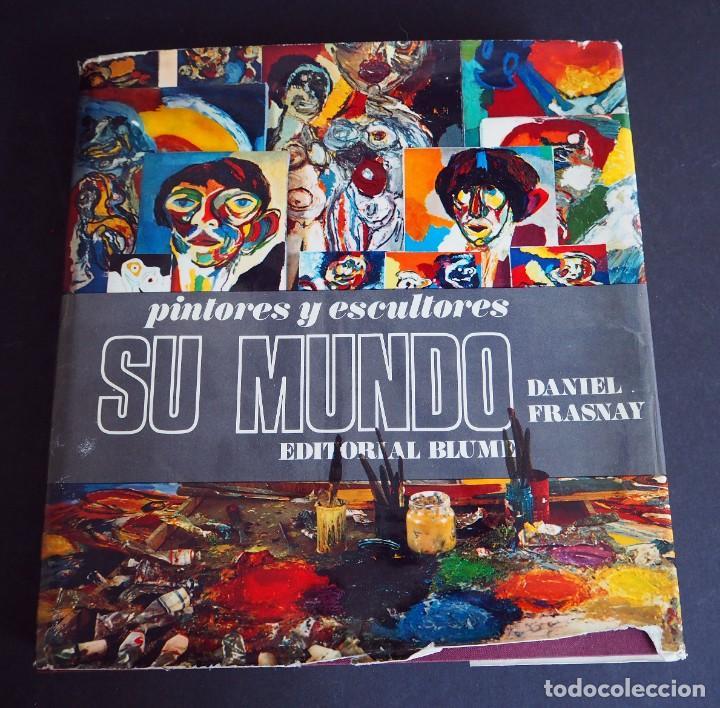 PINTORES Y ESCULTORES. SU MUNDO. DANIEL FRASNAY. EDITORIAL BLUME 1969 (Libros de Segunda Mano - Bellas artes, ocio y coleccionismo - Pintura)