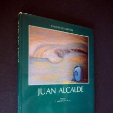 Libros de segunda mano: JUAN ALCALDE. JOAQUIN DE LA PUENTE. EDITORIAL LAREDO 1985. CON DEDICATORIA AUTÓGRAFA Y DIBUJO. Lote 155102750