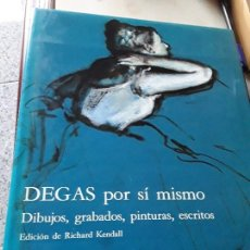 Libros de segunda mano: DEGAS POR SI MISMO. ED. DE RICHARD KENDALL. P&J, GRAN FORMATO, MUY ILUSTRADO. EXCELENTE ESTADO.. Lote 155506938