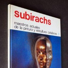 Libros de segunda mano: MAESTROS ACTUALES DE LA PINTURA Y ESCULTURA CATALANA. SUBIRACHS. 1974.. Lote 155600570