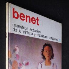 Libros de segunda mano: MAESTROS ACTUALES DE LA PINTURA Y ESCULTURA CATALANA. BENET. 1974.. Lote 155601746