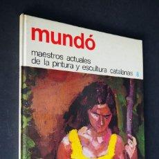 Libros de segunda mano: MAESTROS ACTUALES DE LA PINTURA Y ESCULTURA CATALANA. MUNDÓ. 1974.. Lote 155602414