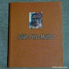 Libros de segunda mano: LIBRO DE JULIÁN PÉREZ MUÑOZ.2004.DIPUTACIÓN BADAJOZ.206 PÁG.. Lote 155694286