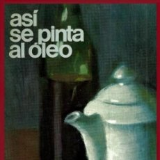 Libros de segunda mano: ASI SE PINTA AL OLEO. J.M. PARRAMON 1974. PINTURA.. Lote 269482548