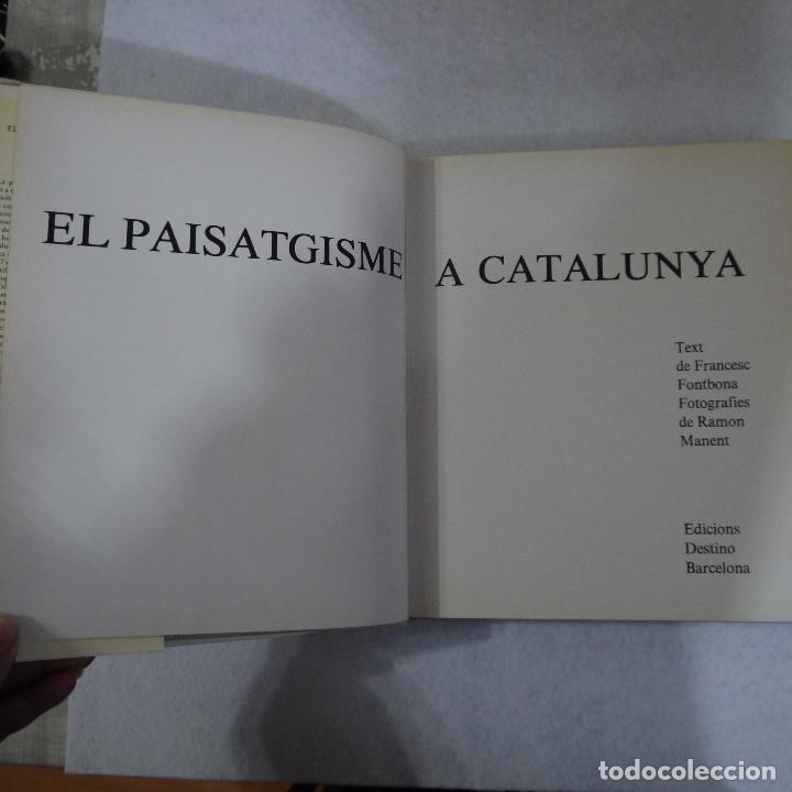 Libros de segunda mano: EL PAISATGISME A CATALUNYA - FRANCESC FONTBONA Y RAMON MANENT - DESTINO - 1979 - Foto 2 - 155812422