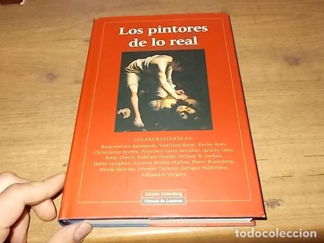 Libros de segunda mano: LOS PINTORES DE LO REAL. GALAXIA GUTENBERG. CÍRCULO DE LECTORES. 1ª EDICIÓN 2008. EXCELENTE EJEMPLAR - Foto 2 - 155868346