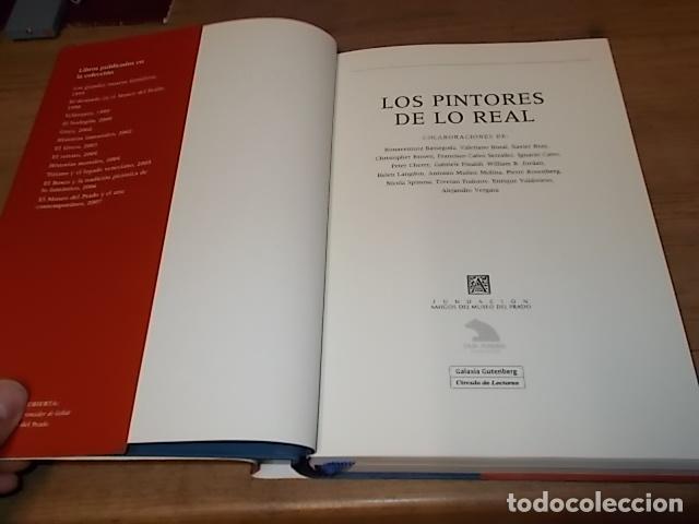 Libros de segunda mano: LOS PINTORES DE LO REAL. GALAXIA GUTENBERG. CÍRCULO DE LECTORES. 1ª EDICIÓN 2008. EXCELENTE EJEMPLAR - Foto 3 - 155868346