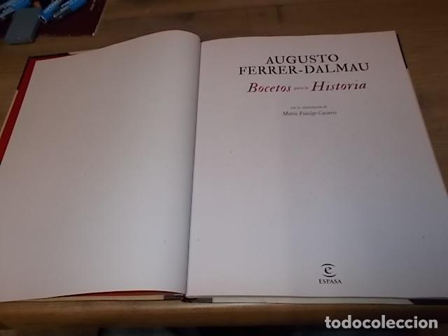 Libros de segunda mano: AUGUSTO FERRER-DALMAU. BOCETOS PARA LA HISTORIA. EDITORIAL PLANETA-ESPASA. 1ª EDICIÓN 2018. FOTOS - Foto 3 - 155869022