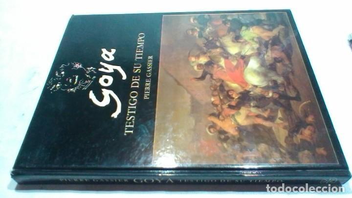 GOYA TESTIGO DE SU TIEMPO/ PIERRE GASSIER/ EDICIONES ARTE BIBLIOGRAFIA/ / D604 (Libros de Segunda Mano - Bellas artes, ocio y coleccionismo - Pintura)
