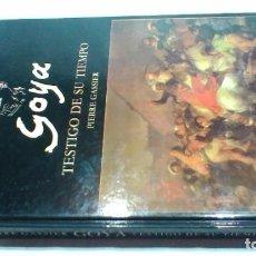 Libros de segunda mano: GOYA TESTIGO DE SU TIEMPO/ PIERRE GASSIER/ EDICIONES ARTE BIBLIOGRAFIA/ / D604. Lote 156032286