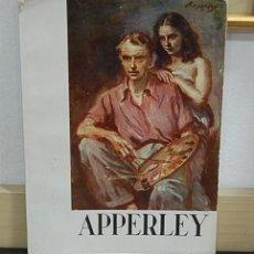 Libros de segunda mano: LMV - EL ARTE DE APPERLEY, OLEOS, ACUARELAS, DIBUJOS. Lote 156052674