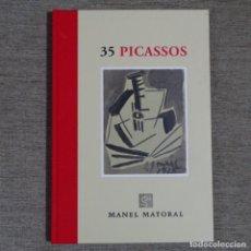 Libros de segunda mano: LIBRO 35 PICASSOS.MANEL MAYORAL.BARCELONA 2008.COMO NUEVO.123 PÁGINAS.. Lote 156366506