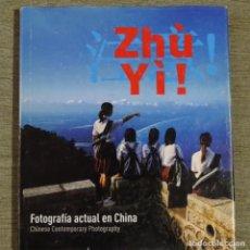 Libros de segunda mano: LIBRO ZHU YI! FOTOGRAFÍA ACTUAL EN CHINA.199 PÁGINAS.. Lote 178068698