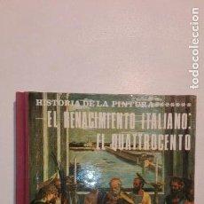 Libros de segunda mano: HISTORIA DE LA PINTURA 4: EL RENACIMIENTO ITALIANO: EL QUATTROCENTO - VÍCTOR NIETO ALCAIDE 1973. Lote 156402926