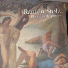 Libros de segunda mano: LIBRO GRAN FORMATO RAMON STOLZ VICIANO EL OFICIO DE PINTAR 381 PÁGINAS PRECINTADO VALENCIA ZARAGOZA. Lote 156452466