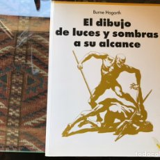 Libros de segunda mano: EL DIBUJO DE LUCES Y SOMBRAS A SU ALCANCE. BURNE HOGARTH. Lote 156522633