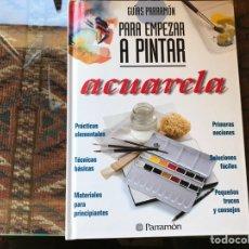 Libros de segunda mano: PARA EMPEZAR A PINTAR. ACUARELA.. Lote 156523286