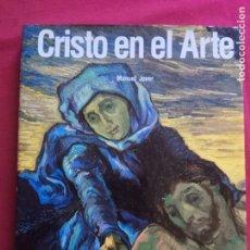 Libros de segunda mano: CRISTO EN EL ARTE- MANUEL JOVER.. Lote 156856998