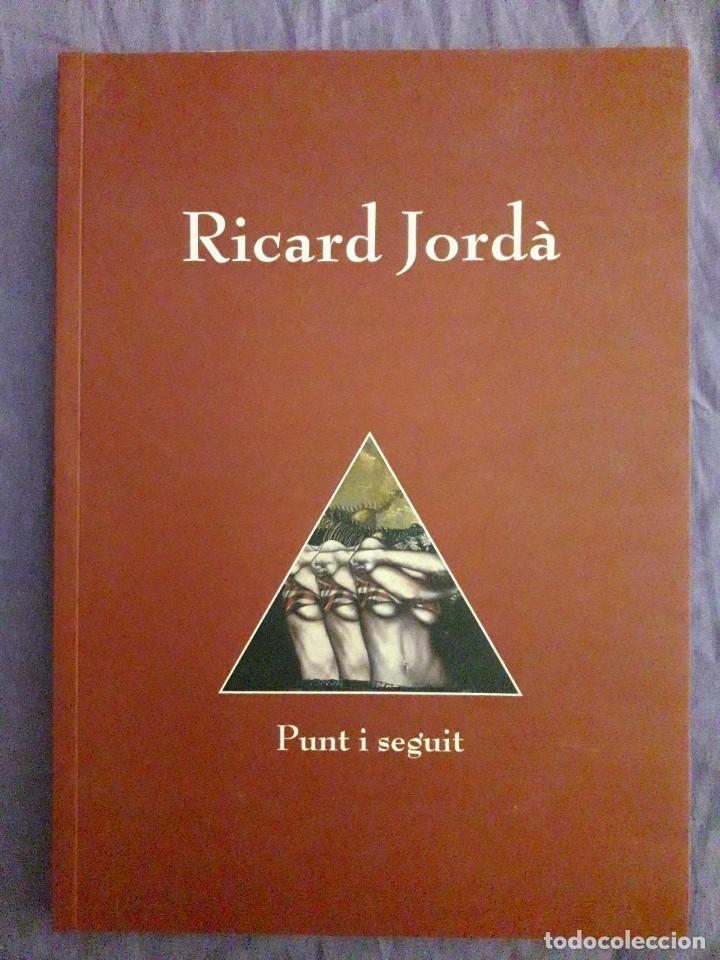 RICARD JORDÀ, PUNT I SEGUIT / EDI. CAN PALAUET, AJUNTAMENT DE MATARÓ / 1ª EDICIÓN 2001 / EN CATALÁN (Libros de Segunda Mano - Bellas artes, ocio y coleccionismo - Pintura)
