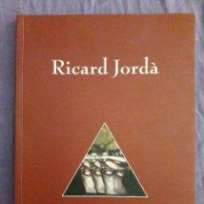 Libros de segunda mano: RICARD JORDÀ, PUNT I SEGUIT / EDI. CAN PALAUET, AJUNTAMENT DE MATARÓ / 1ª EDICIÓN 2001 / EN CATALÁN. Lote 156929462