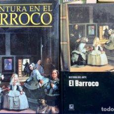 Libros de segunda mano: ARTE DEL BARROCO. 2 LIBROS. DOS LIBROS LUJOSOS SOBRE EL ARTE, LA PINTURA, ESCULTURA, ARQUITECTURA. Lote 156985004