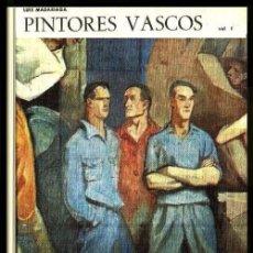 Libros de segunda mano: PINTORES VASCOS. ( I ). LUIS MADARIAGA. COLECCION AUÑAMENDI. 1971. ARTE. PINTURA.. Lote 157285814