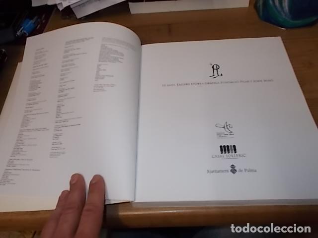Libros de segunda mano: 10 ANYS TALLERS DOBRA GRÀFICA FUNDACIÓ PILAR I JOAN MIRÓ. CASAL SOLLERIC. AJUNTAMENT DE PALMA. 2004 - Foto 2 - 195507465