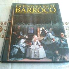 Libros de segunda mano: LA PINTURA EN EL BARROCO . Lote 158151566