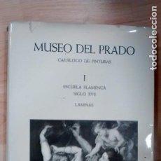 Libros de segunda mano: 'MUSEO DEL PRADO. CATÁLOGO DE PINTURAS. ESCUELA FLAMENCA. SIGLO XVII'. I - LÁMINAS. Lote 158214510