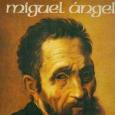 Libros de segunda mano: MICHELANGELO BUONARROTI. MIGUEL ÁNGEL. Lote 158457994