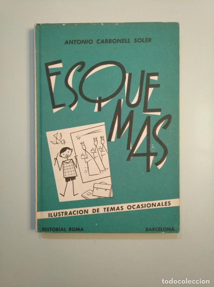 ESQUEMAS. ANTONIO CARBONELL SOLER. ILUSTRACIONES DE TEMAS OCASIONALES. EDITORIAL ROMA. TDK379 (Libros de Segunda Mano - Bellas artes, ocio y coleccionismo - Pintura)