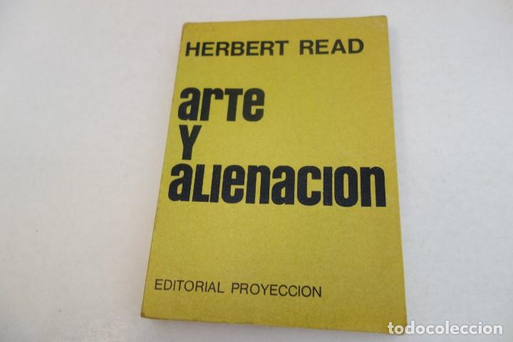 HERBERT READ. ARTE Y ALIENACIÓN (Libros de Segunda Mano - Bellas artes, ocio y coleccionismo - Pintura)
