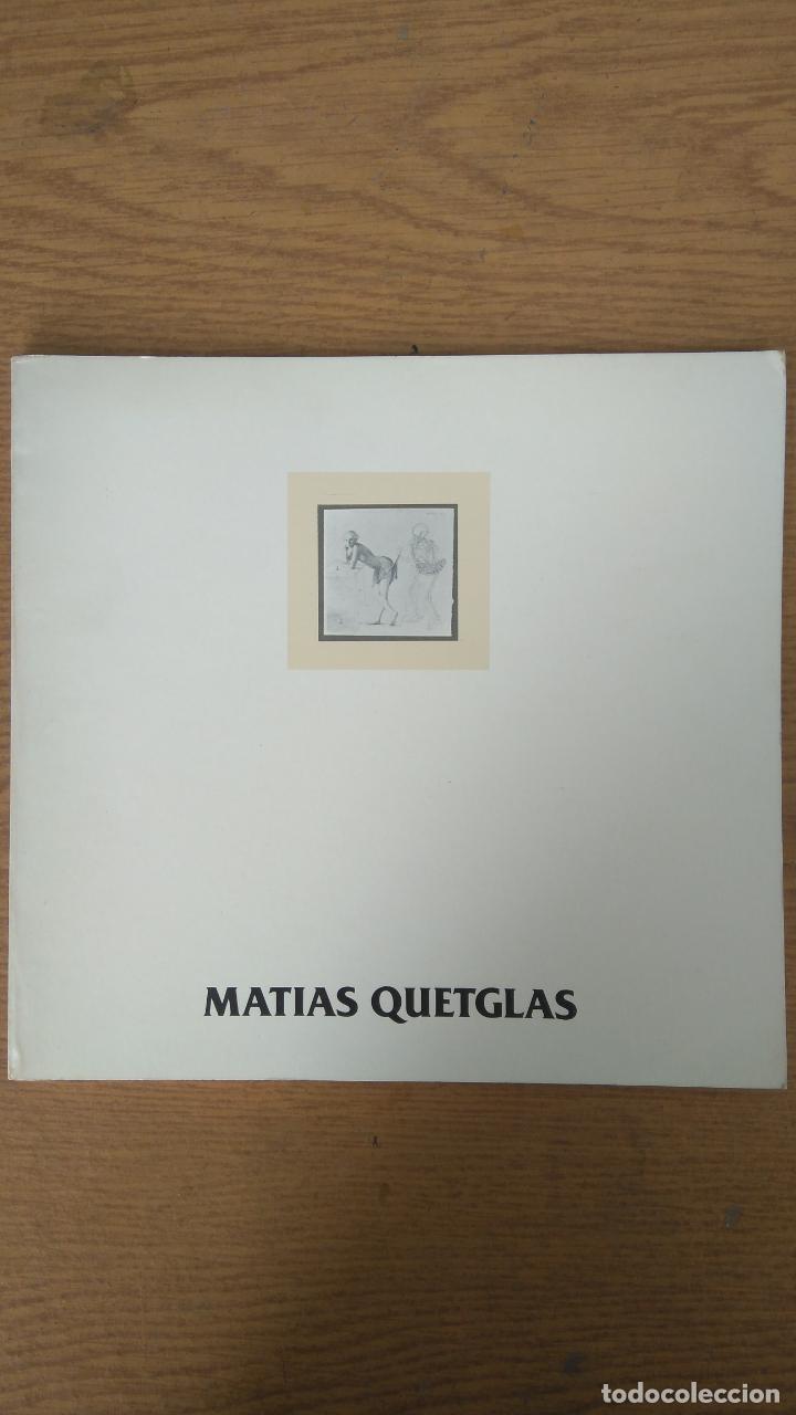 MATIES QUETGLAS PINTURES-DIBUIXOS-ESCULTURES- GRAVATS (Libros de Segunda Mano - Bellas artes, ocio y coleccionismo - Pintura)