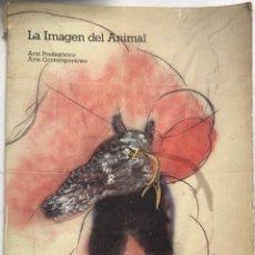Libros de segunda mano: LA IMAGEN DEL ANIMAL. ARTE PREHISTORICO. ARTE CONTEMPORANEO. LIBRO ILUSTRADO. 155 PAGS.. Lote 159218038
