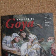 Libros de segunda mano: FRESCOS DE GOYA. GUÍA DE LA ERMITA DE SAN ANTONIO DE LA FLORIDA. RIVAS CAPELO (MARÍA JOSÉ). Lote 159218842