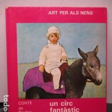 Libros de segunda mano - ART PER ALS NENS. UN CIRC FANTÀSTIC PICASSO - CONTE PAULINA PAMPOUDE - EDHASA - 1ª Ed. 1986 - 159797622
