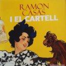Libros de segunda mano: RAMON CASAS I EL CARTELL. Lote 159807842