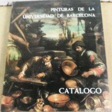 Libros de segunda mano: PINTURA DE LA UNIVERSIDAD DE BARCELONA. CATÁLOGO, BARCELONA, 1980. Lote 160715010