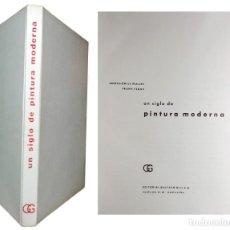 Libros de segunda mano: UN SIGLO DE PINTURA MODERNA / JOSEPH-ÉMILE MULLER , FRANK ELGAR. BARCELONA : GUSTAVO GILI, 1966. . Lote 160740290