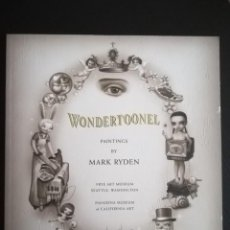 Libros de segunda mano: WONDERTOONEL. PAINTINGS DE MARK RYDEN.. Lote 161380470