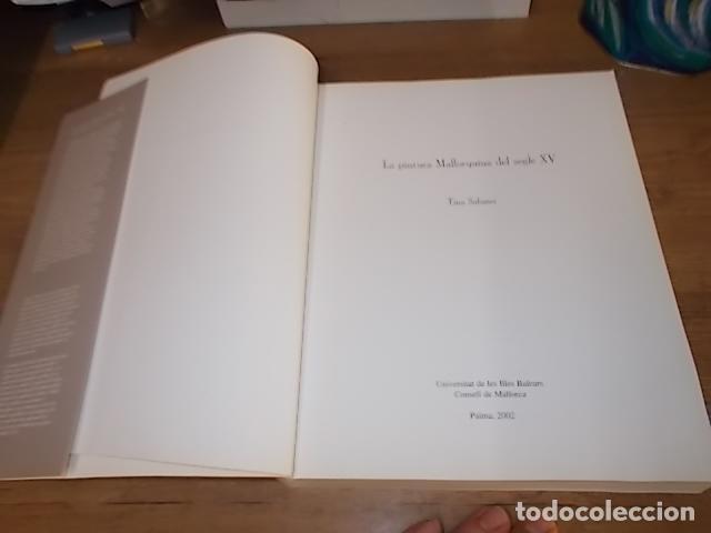 Libros de segunda mano: LA PINTURA MALLORQUINA DEL SEGLE XV. TINA SABATER . 1ª EDICIÓ 2002. MALLORCA - Foto 3 - 161447530