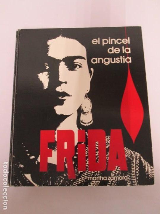 Libros de segunda mano: FRIDA. EL PINCEL DE LA ANGUSTIA. MARTHA ZAMORA. 1987. VER FOTOGRAFIAS ADJUNTAS - Foto 6 - 161578906
