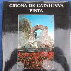 Libros de segunda mano: GIRONA DE CATALUNYA PINTA VIENA · GALERIA D'ART EL CLAUSTRE. Lote 161750390