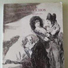 Libros de segunda mano: GOYA LOS CAPRICHOS. DIBUJOS Y AGUAFUERTES. 1994.. Lote 161945890