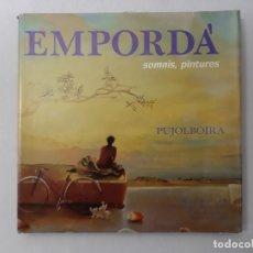 Libros de segunda mano: EMPORDÁ SOMNIS, PINTURES : PUJOLBOIRA : [EXPOSICIÓN] POR RAMON PUJOL BOIRA (1990) - PUJOL BOIRA, RAM. Lote 161966698