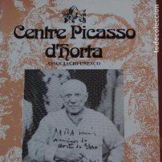 Libros de segunda mano: CENTRE PICASSO D'HORTA - PICASSO I HORTA. Lote 162388758