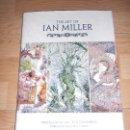 Libros de segunda mano: THE ART OF IAN MILLER - WRITTEN BY IAN MILLER & TOM WHYTE. Lote 162947694