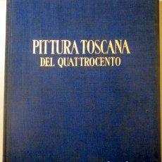 Libros de segunda mano: PIOCCO, GIUSEPPE - PITTURA TOSCANA DEL QUATTROCENTO - NOVARA 1945 - ILUSTRADO - LIBRO EN ITALIANO. Lote 163089549