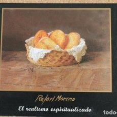 Libros de segunda mano: RAFAEL MORENO. EL REALISMO ESPIRITUALIZADO. MADRID, GALERÍA DE ARTE ALTEA, 2000.. Lote 163745034